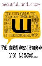 Te Recomiendo Un Libro... by beautiful_and_crazy
