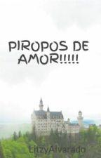 PIROPOS DE AMOR!!!!! by LitzyAlv