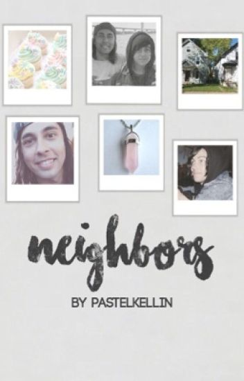 Neighbors •kellic•