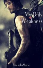 My Only Weakness by MicaelinMarie