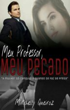 Meu professor,meu pecado. by mikaQueiroz