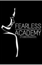 Fearless Academy (ENROLL NOW) by StubbornQueen