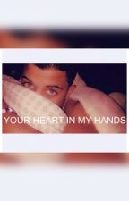 YOUR HEART IN MY HANDS by erickbriancolon_