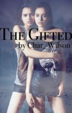 The Gifted by Char_Wilson