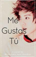 Me Gustas Tú (OneShot HH) by Monokuma_love_HunHan