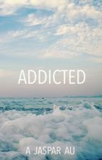 ADDICTED by halcyxn