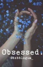 Obsessed! by Ayumi_neko