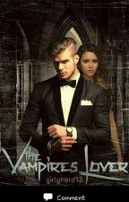 The Vampire's Lover #Wattys2017 by IntrovertedRomantic
