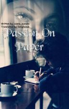 Passion on paper [H.S] (Slow Updates) by Songhasub
