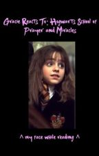 Gracie Reacts To: Hogwarts School of Prayer and Miracles by Gracedia_Clear-Skies