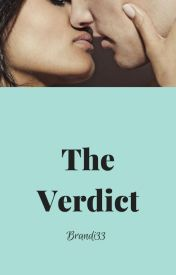 The Verdict #Wattys2016 by Brandi33