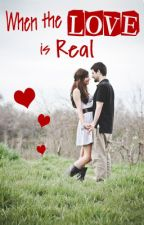 When the Love is Real By: Heidi Star (COMPLETED) by rebfiction