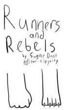 Runners and Rebels (immortalfox and scmanex fan fiction) by SugarDust190