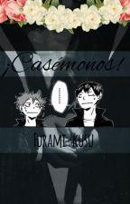 ¡Casémonos! [Haikyuu!] by Furami-kusu