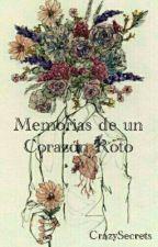Memorias De Un Corazón Roto by CrazySecrets