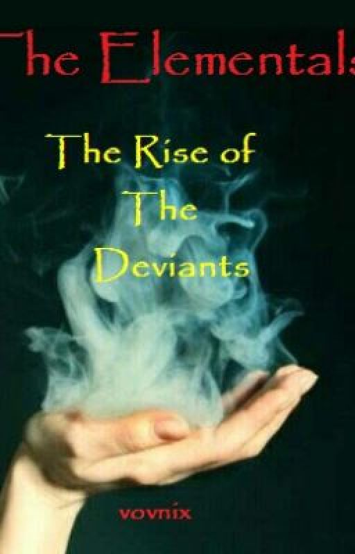The Elementals: The Rise of the Deviants by vovnix