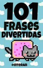 101 Frases Divertidas by nteran15