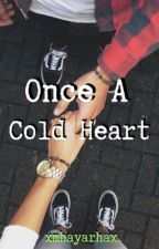 Once A Cold Heart by Mhayarha