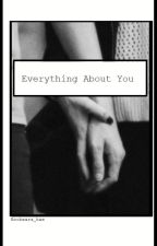 Everything About you//*1D* by Boobears_Bae