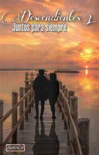 Descendientes 3: Juntos Para Siempre by SadGirl_21