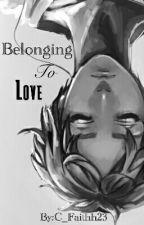 Belonging to Love | Eren X Reader by C_Faithh23