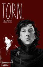 Torn-Kylo Ren #Wattys2016 by wicalpickle