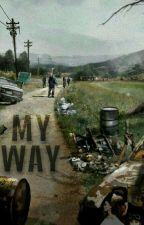 My Way |10k| [EN EDICIÓN] by luu1995