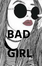 Bad girl #Wattys2016 by JuliaOliveira11