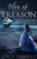 Sea Of Treason (Pirate's Bluff #1) by Trombolii