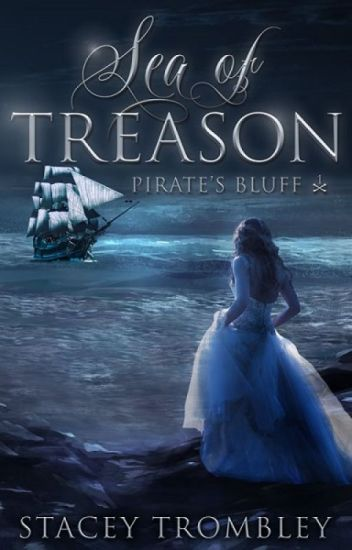 Sea Of Treason (Pirate's Bluff #1)