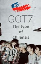 GOT7; The type of chilensis by mxnbbn