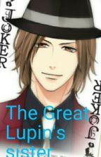 The Great Lupin Sister [LLFTX & KBTBB Fanfic] by starwarsrockz