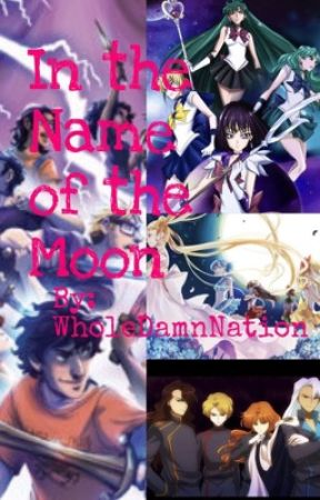 In the name of the moon (Heroes of Olympus X Sailor Moon) #Wattys2016 by WholeDamnNation