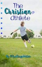 The Christian Athlete by TheKingsWriter