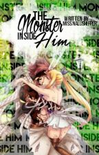 The Monster Inside Him by Miss_NaluShipper