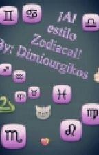 ¡Al estilo Zodiacal! #ZodiacAwards -Pausada - by Dimiourgikos