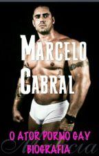 Marcelo Cabral O Ator Porno Gay Biografia by Dannny14
