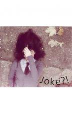 Joke?! by boom-eks
