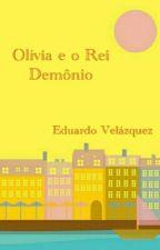 Olívia e o Rei Demônio by edvelazquez