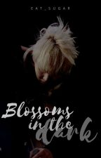 Blossoms in the Dark || Min Yoongi || by EAT_SUGAr