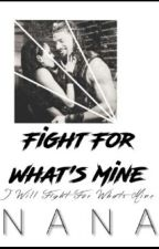 Fight For What's Mine by nanaxRM