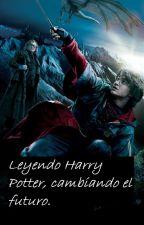 Leyendo Harry Potter, cambiando el futuro. by _cosmefulanita