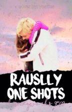 ~rauslly one shots~ by wangtuan_got7