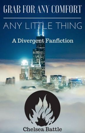 grab for any comfort, any little thing (A Divergent Fanfiction) by Battle1