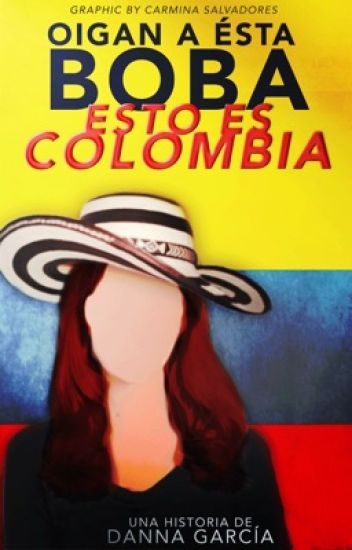 Oigan a esta boba; Colombia.