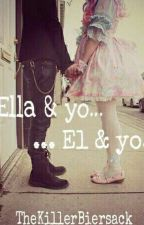 Ella & Yo...     ...El & Yo by ThekillerBiersack