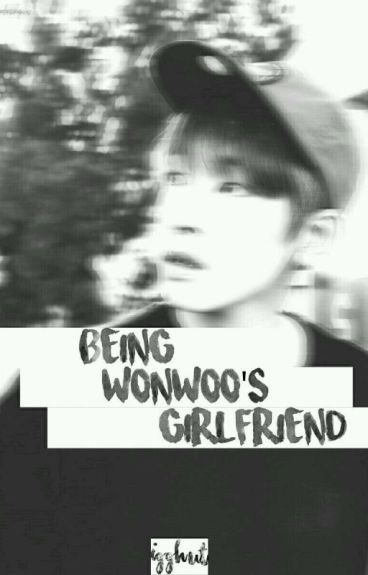 Being Wonwoo's Girlfriend