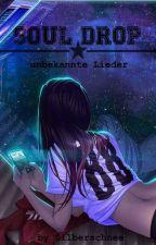 Soul Drop (unbekannte Lieder) by Silberschnee