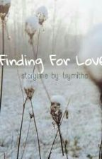 Finding For Love by trymitha