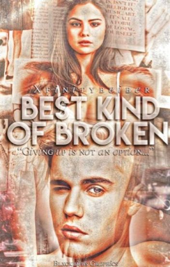 Best Kind Of Broken •Jb #wattys2017